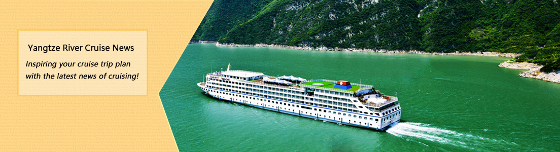 Latest News for Yangtze River Cruises